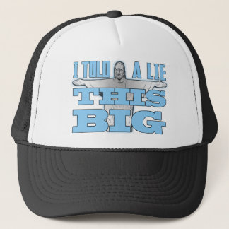 I Told a Lie This Big Trucker Hat