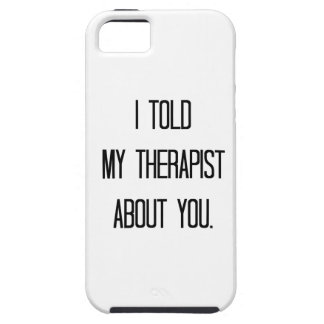 I told my therapist iPhone SE/5/5s case