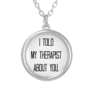 I told my therapist silver plated necklace