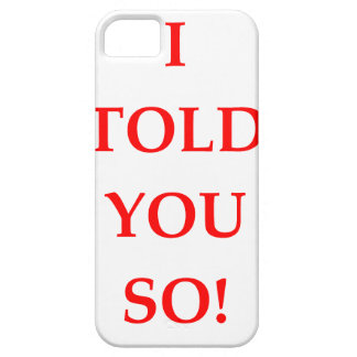 i told you so iPhone SE/5/5s case