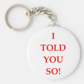 i told you so keychain