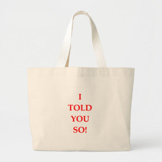 i told you so large tote bag