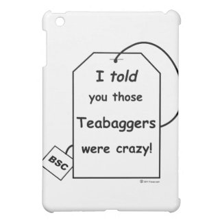I told you those teabaggers were crazy iPad mini covers