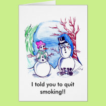 I told you to quit smoking!! card