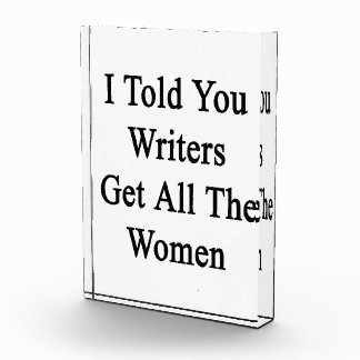 I Told You Writers Get All The Women Awards