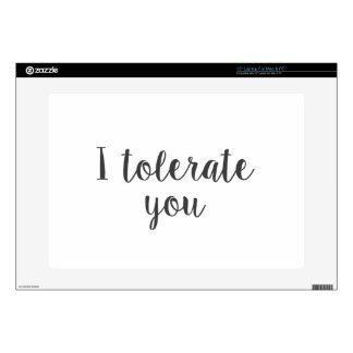 """I tolerate you 15"""" laptop decal"""
