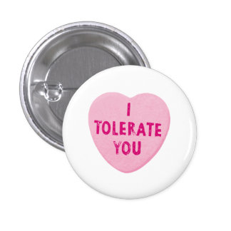 I Tolerate You Valentine's Day Heart Candy Button