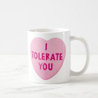 I Tolerate You Valentine's Day Heart Candy Classic White Coffee Mug