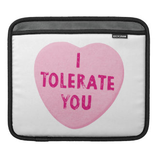 I Tolerate You Valentine's Day Heart Candy Sleeve For iPads