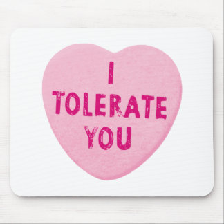 I Tolerate You Valentine's Day Heart Candy Mouse Pad