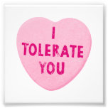 I Tolerate You Valentine's Day Heart Candy Photo Print