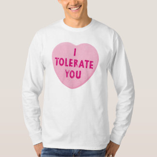 I Tolerate You Valentine's Day Heart Candy T-Shirt