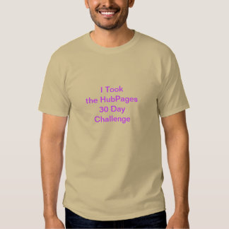 I Took the HubPages Challenge ... Shirt