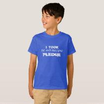 I TOOK THE PLEDGE T-Shirt