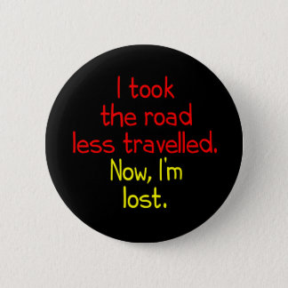 I took the road less travelled button