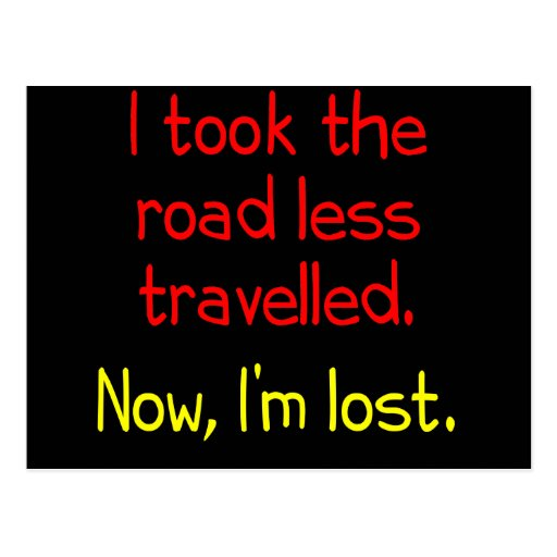 I took the road less travelled postcard