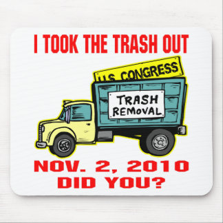 I Took The Trash Out Nov 2, 2010. Did You? Mouse Pad