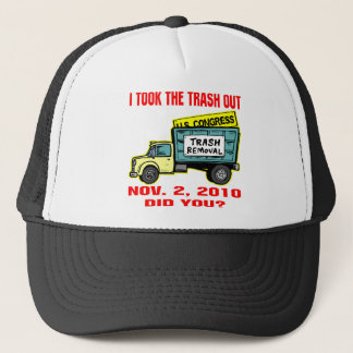 I Took The Trash Out Nov 2, 2010. Did You? Trucker Hat