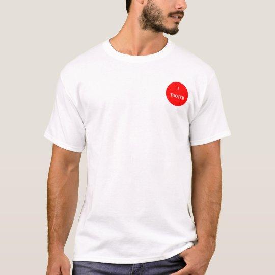 """I Tooted"" Shirt"