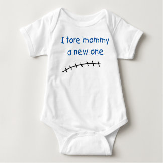 I Tore Mommy A New One Baby Bodysuit