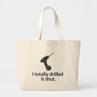 I Totally Drilled It Shut Canvas Bags