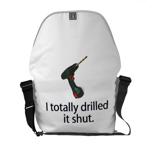 I Totally Drilled It Shut Commuter Bag