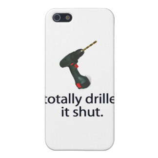 I Totally Drilled It Shut Cover For iPhone 5