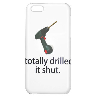 I Totally Drilled It Shut iPhone 5C Cover