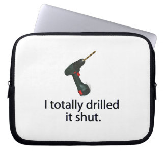 I Totally Drilled It Shut Laptop Computer Sleeve