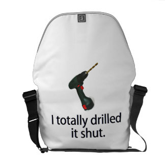 I Totally Drilled It Shut Messenger Bags