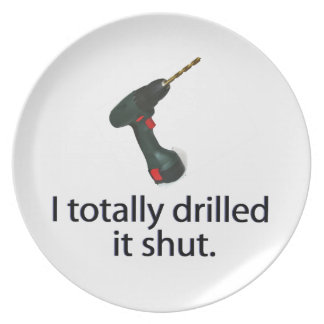 I Totally Drilled It Shut Party Plate