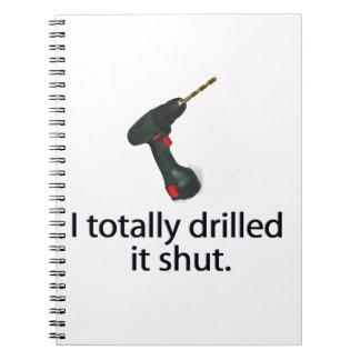 I Totally Drilled It Shut Spiral Notebook
