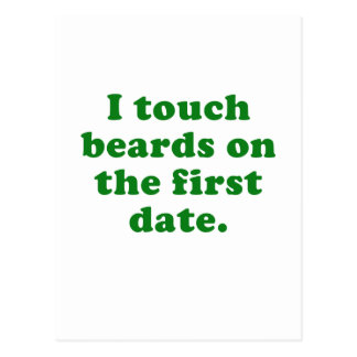I Touch Beards on the First Date Postcard