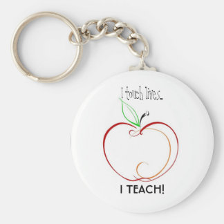 I touch lives..., I TEACH! Keychain