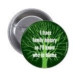 I Trace Family History 2 Inch Round Button