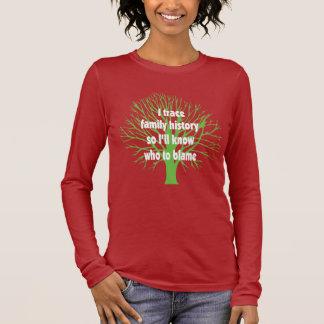 I Trace Family History Long Sleeve T-Shirt