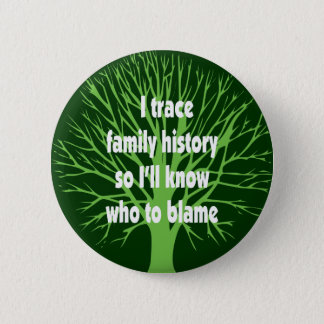 I Trace Family History Pinback Button