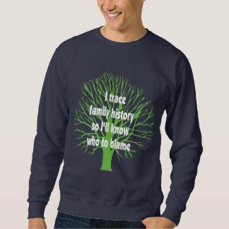 I Trace Family History Sweatshirt