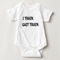 I Train.  Gait Train.  PT physical therapy baby Baby Bodysuit