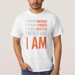 I Train Harder, Longer, Faster Orange T-Shirt