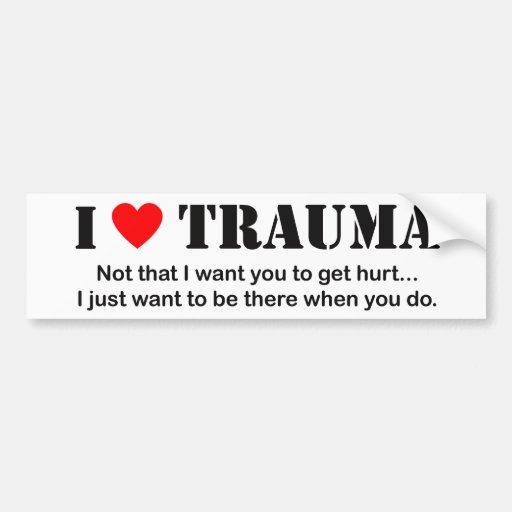 I ♥ Trauma Bumper Stickers