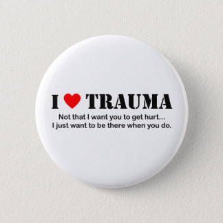 I ♥ Trauma Button