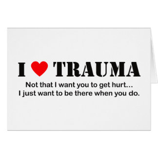 I ♥ Trauma Greeting Cards