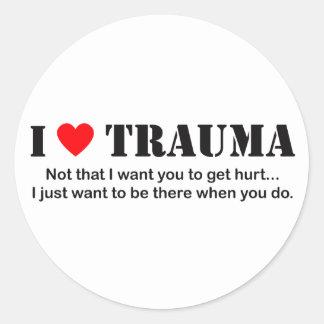 I ♥ Trauma Classic Round Sticker