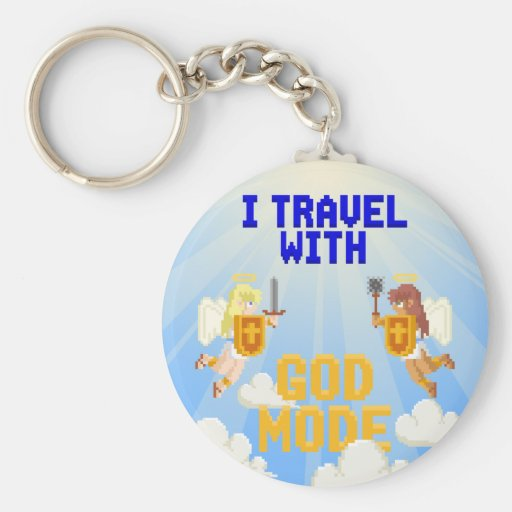 I Travel With God Mode Keychains
