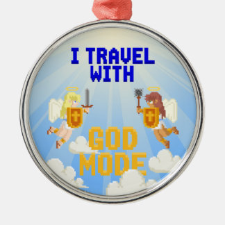 I Travel With God Mode Metal Ornament