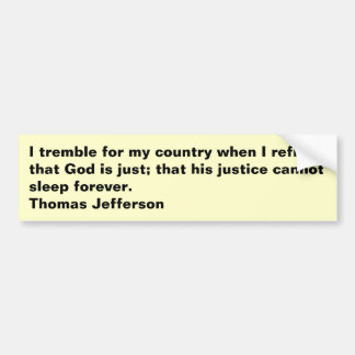 I tremble for my country... bumper sticker