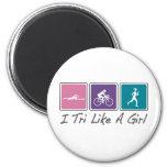 i tri like a girl (Triathlete) Fridge Magnet
