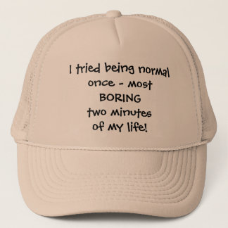 I Tried Being Normal hat - Funny Quote