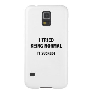 I Tried Being Normal. It Sucked! Galaxy S5 Case